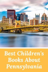 Chlidren's Books about Pittsburgh - Pittsburgh children's books - children's books about Pennsylvania - picture books about Pennsylvania - Pennsylvania picture books