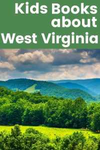 West Virginia Children's Books - 6 Great Kids Books About West Virginia