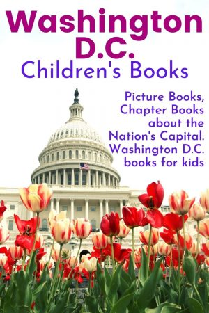 Washington dc children's books - Washington dc picture books and chapter books about the Nation's Capital. Washington DC books for kids