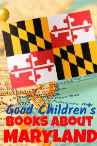 Good Children's Books about Maryland - picture books about Maryland - Maryland children's books - Maryland picture books - Maryland books - books set in Maryland