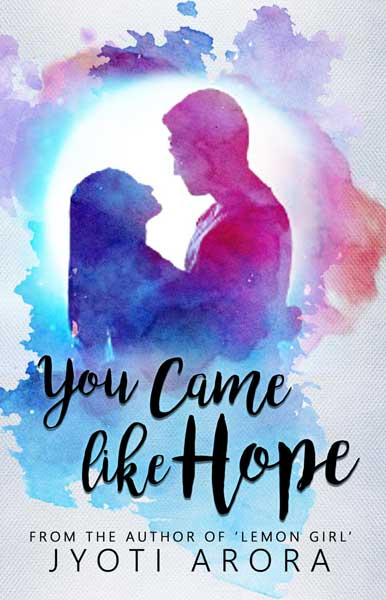 You Came Like Hope by Jyoti Arora