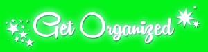 Get Organized banner