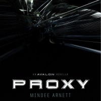 PROXY by Mindee Arnett – Launch Day Excerpt & Giveaway!
