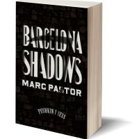 A Horrific Tale Skillfully Written: BARCELONA SHADOWS by Marc Pastor – Review