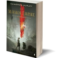 A Dazzling World, But a Confusing Story: THE MIRROR EMPIRE by Kameron Hurley – Review