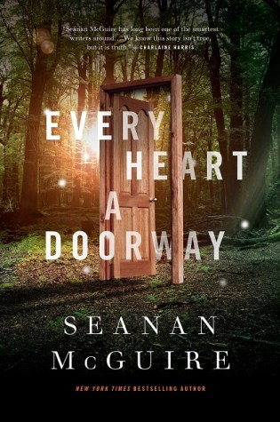 EVERY HEART A DOORWAY by Seanan McGuire – Review