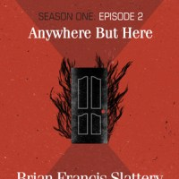 ANYWHERE BUT HERE (BOOKBURNERS Episode #2) by Brian Francis Slattery – Review
