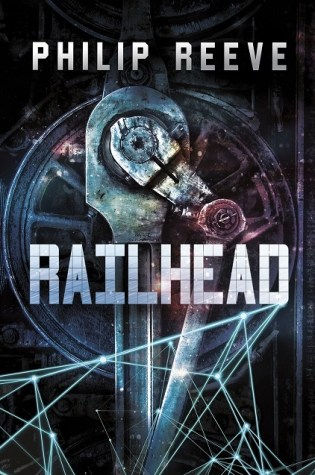 RAILHEAD by Philip Reeve – Review