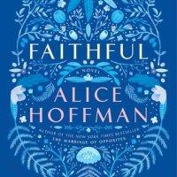 Waiting on Wednesday [195] – FAITHFUL by Alice Hoffman