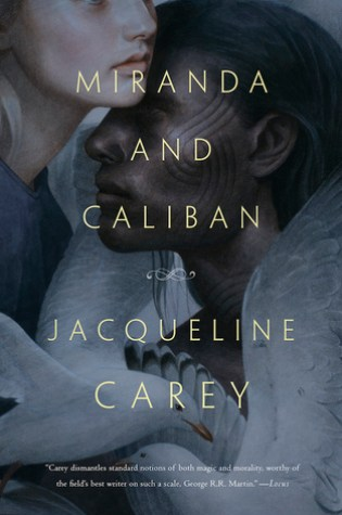 MIRANDA AND CALIBAN by Jacqueline Carey – Review