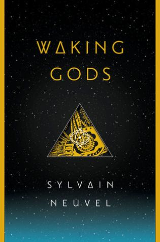 WAKING GODS by Sylvain Neuvel – Review