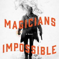 Waiting on Wednesday [232] – MAGICIANS IMPOSSIBLE by Brad Abraham