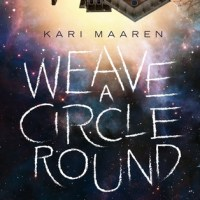Waiting on Wednesday [236] – WEAVE A CIRCLE ROUND by Kari Maaren