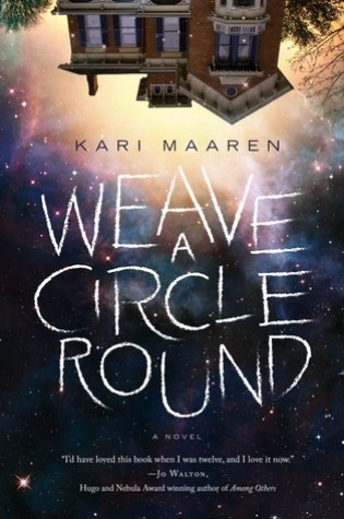 DNF Review: WEAVE A CIRCLE ROUND by Kari Maaren