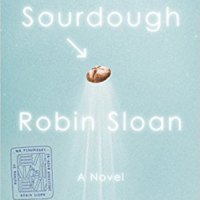 Waiting on Wednesday [251] – SOURDOUGH by Robin Sloan