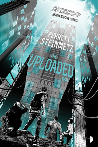 THE UPLOADED by Ferrett Steinmetz – Review