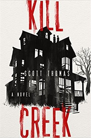 KILL CREEK by Scott Thomas – Review