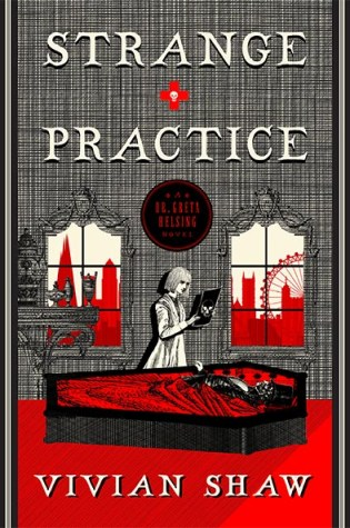 STRANGE PRACTICE by Vivian Shaw – Review