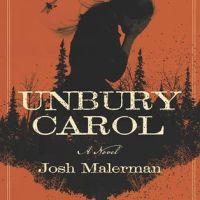 Waiting on Wednesday [271] – UNBURY CAROL by Josh Malerman