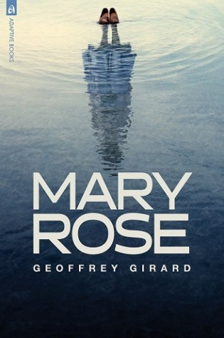 MARY ROSE by Geoffrey Girard – Review