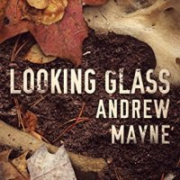 Waiting on Wednesday [281] – LOOKING GLASS by Andrew Mayne