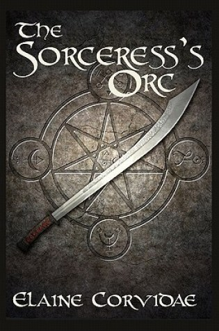 Review of The Sorceress's Orc by Elaine Corvidae