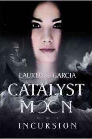 Review of Incursion by Lauren L. Garcia