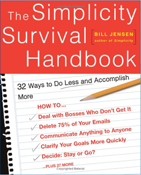 The Simplicity Survival Handbook - 32 Ways To Do Less And Accomplish More
