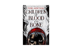 Children of Blood and Bone by Tomi Adeyemi Is Pure Magic