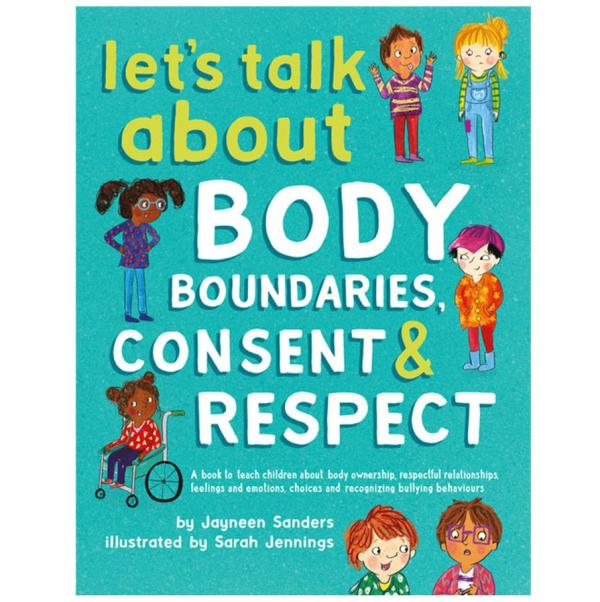 Let's talk about body boundaries, consent and respect (ages 4 to 10)