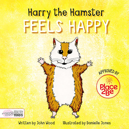 Book Cover Image for Harry the Hamster Feels Happy