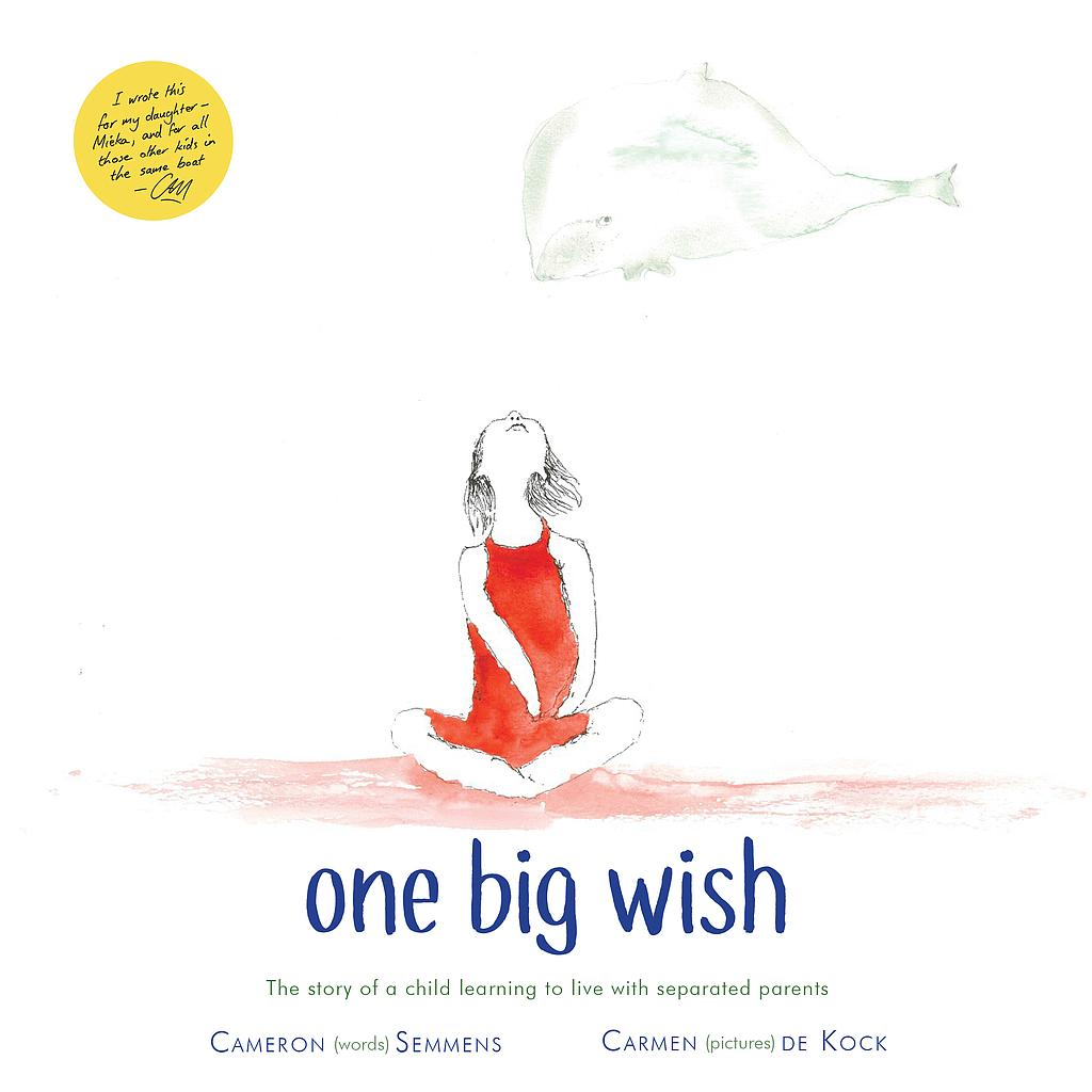 Book Cover Image for One Big Wish: the story of a child learning to live with separated parents