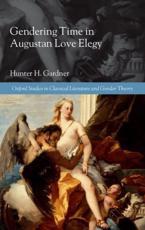 ISBN: 9780199652396 - Gendering Time in Augustan Love Elegy