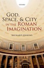 ISBN: 9780199675524 - God, Space, and City in the Roman Imagination