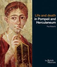 ISBN: 9780714122823 - Life and Death in Pompeii and Herculaneum