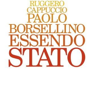Paolo Borsellino. Essendo Stato.