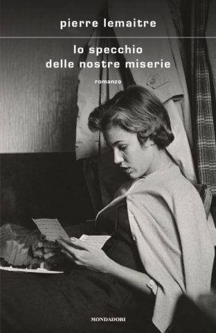 Lo specchio delle nostre miserie Pierre Lemaitre