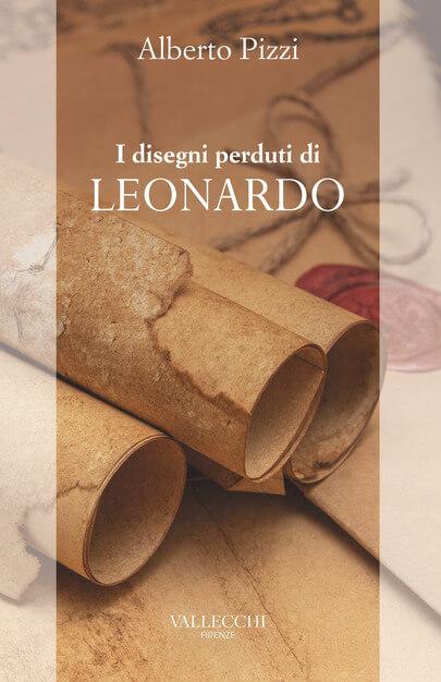 Alberto Pizzi - I disegni perduti di Leonardo