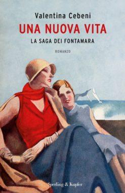 Una nuova vita - La saga dei Fontamara - Valentina Cebeni