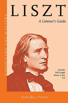 Liszt: A Listener's Guide to His Piano Works [With CD (Audio)]