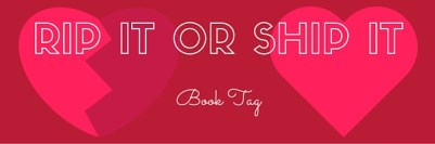 The Rip it or Ship It Book Tag