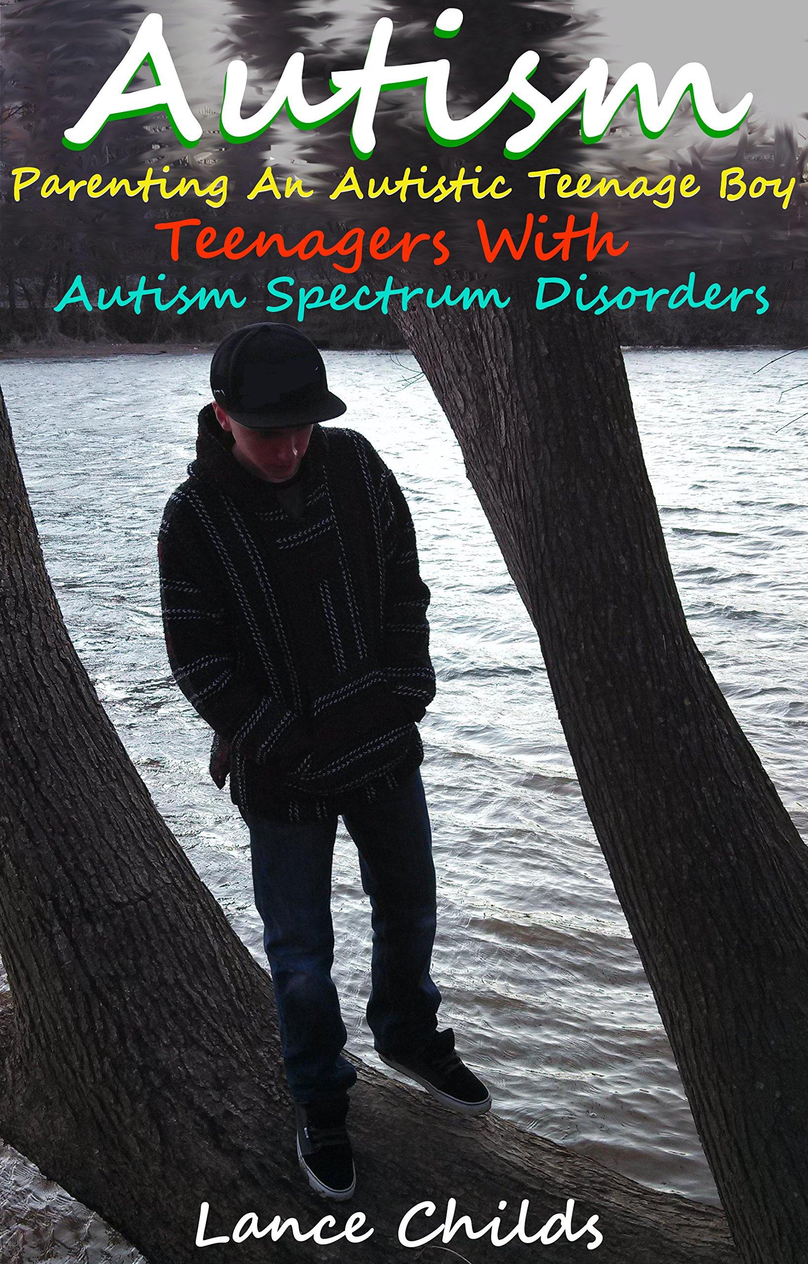 Review Autism Parenting An Autistic Teenage Boy Lance