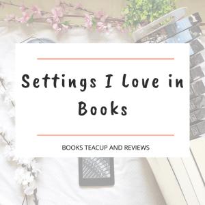 Settings I Love in Books