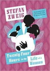 Twenty-Four Hours in the Life of a Woman   Stefan Zweig   When compassion turns to passion