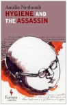 Hygiene and the Assassin | Amelie Nothomb | Bookstoker.com