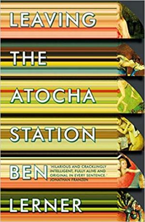 Leaving the Atocha Station by Ben Lerner
