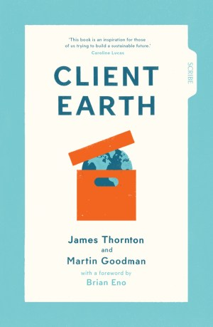 Client Earth by James Thornton and Marting Goodman