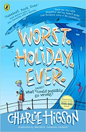 Worst. Holiday. Ever. by Charlie Higson