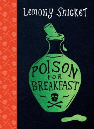Poison for Breakfast by Lemony Snicket