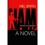 NAM, The Story of a Generation by Mel Smith